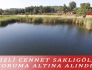 GİZLİ CENNET SAKLIGÖL, KORUMA ALTINA ALINDI