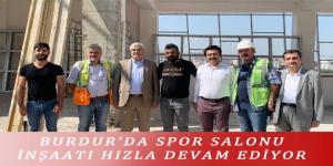 BURDUR'DA SPOR SALONU İNŞAATI HIZLA DEVAM EDİYOR