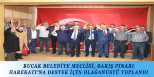 BUCAK BELEDİYE MECLİSİ, BARIŞ PINARI HAREKATI'NA DESTEK İÇİN OLAĞANÜSTÜ TOPLANDI