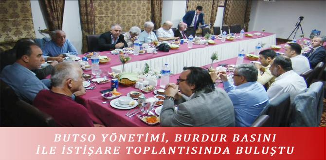 BUTSO YÖNETİMİ, BURDUR BASINI İLE İSTİŞARE TOPLANTISINDA BULUŞTU