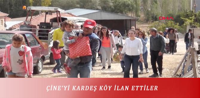 ÇİNE'Yİ KARDEŞ KÖY İLAN ETTİLER