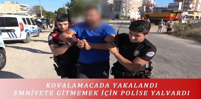 KOVALAMACADA YAKALANDI EMNİYETE GİTMEMEK İÇİN POLİSE YALVARDI