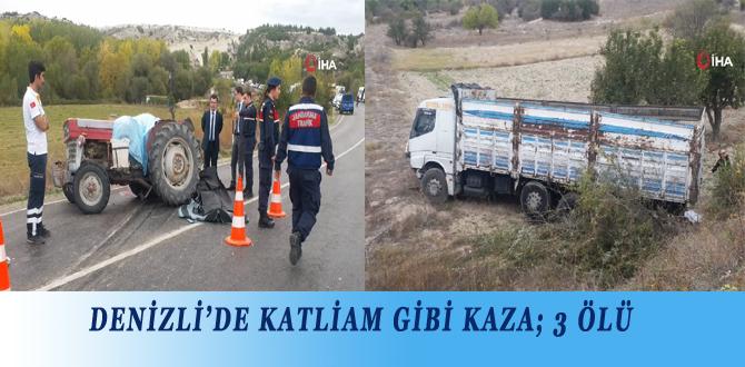 DENİZLİ'DE KATLİAM GİBİ KAZA; 3 ÖLÜ