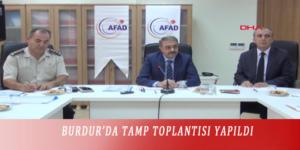 BURDUR'DA TAMP TOPLANTISI YAPILDI