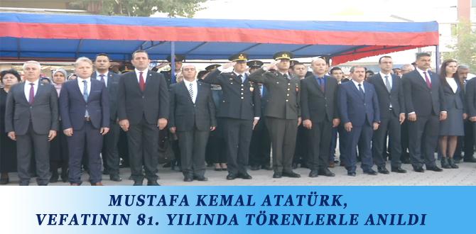 MUSTAFA KEMAL ATATÜRK, VEFATININ 81. YILINDA TÖRENLERLE ANILDI