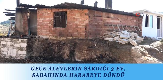 GECE ALEVLERİN SARDIĞI 3 EV, SABAHINDA HARABEYE DÖNDÜ
