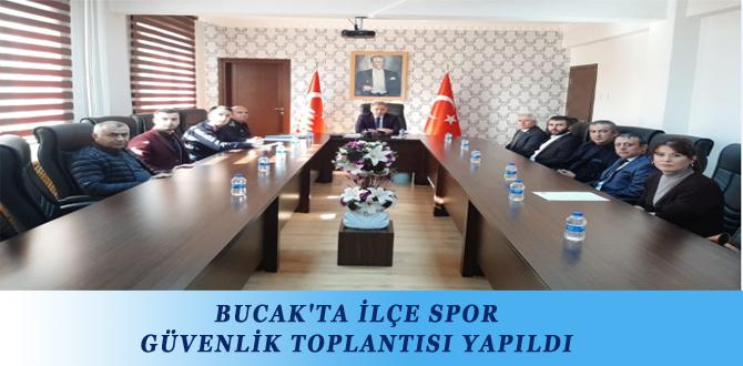 BUCAK'TA İLÇE SPOR GÜVENLİK TOPLANTISI YAPILDI