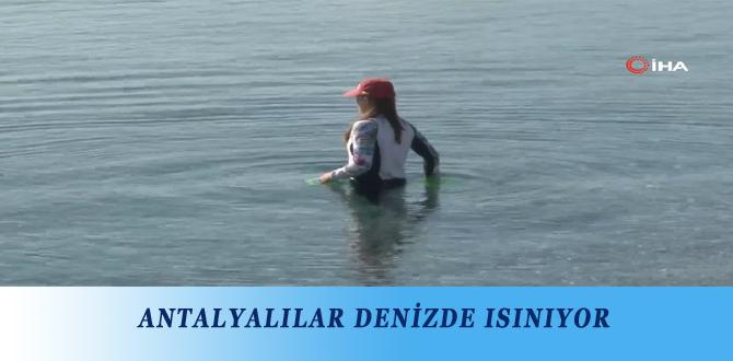 ANTALYALILAR DENİZDE ISINIYOR
