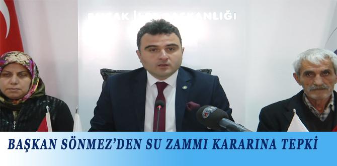BAŞKAN SÖNMEZ'DEN SU ZAMMI KARARINA TEPKİ