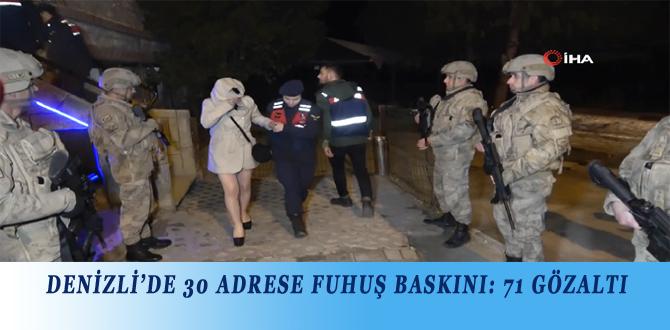 DENİZLİ'DE 30 ADRESE FUHUŞ BASKINI: 71 GÖZALTI