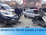 ISPARTA'DA TRAFİK KAZASI; 5 YARALI