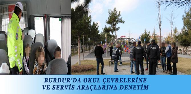 BURDUR'DA OKUL ÇEVRELERİNE VE SERVİS ARAÇLARINA DENETİM