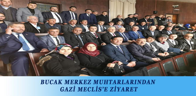 BUCAK MERKEZ MUHTARLARINDAN GAZİ MECLİS'E ZİYARET