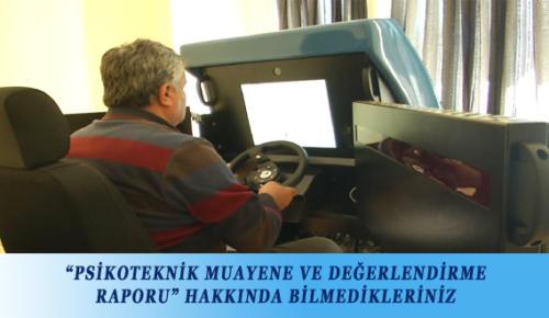 """""""PSİKOTEKNİK MUAYENE VE DEĞERLENDİRME RAPORU"""" HAKKINDA BİLMEDİKLERİNİZ"""