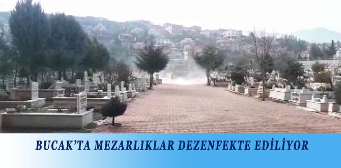 BUCAK'TA MEZARLIKLAR DEZENFEKTE EDİLİYOR