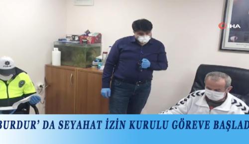 BURDUR' DA SEYAHAT İZİN KURULU GÖREVE BAŞLADI