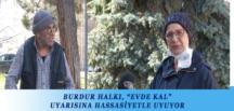 """BURDUR HALKI, """"EVDE KAL"""" UYARISINA HASSASİYETLE UYUYOR"""