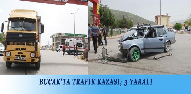 BUCAK'TA TRAFİK KAZASI; 3 YARALI