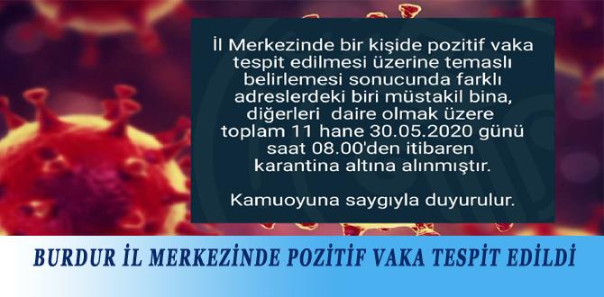 BURDUR İL MERKEZİNDE POZİTİF VAKA TESPİT EDİLDİ