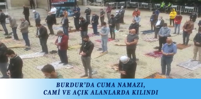 BURDUR'DA CUMA NAMAZI, CAMİ VE AÇIK ALANLARDA KILINDI