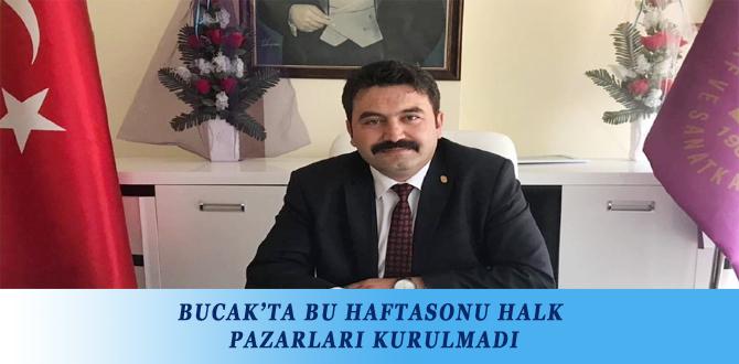 BUCAK'TA BU HAFTA SONU HALK PAZARLARI KURULMADI