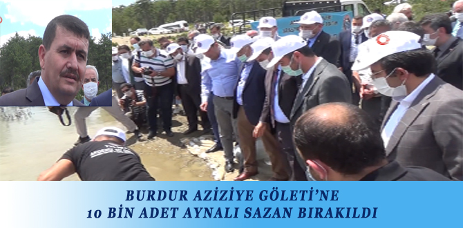 BURDUR AZİZİYE GÖLETİ'NE 10 BİN ADET AYNALI SAZAN BIRAKILDI
