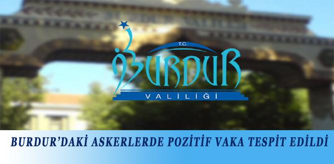 BURDUR'DAKİ ASKERLERDE POZİTİF VAKA TESPİT EDİLDİ