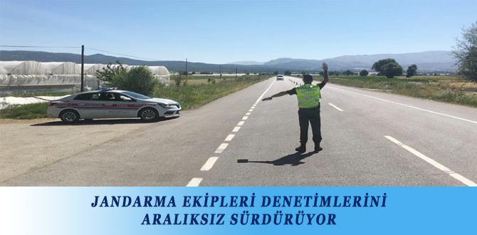 JANDARMA EKİPLERİ DENETİMLERİNİ ARALIKSIZ SÜRDÜRÜYOR