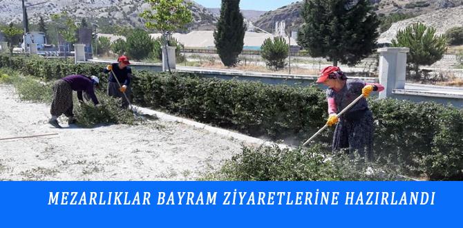 MEZARLIKLAR BAYRAM ZİYARETLERİNE HAZIRLANDI