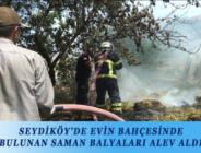 SEYDİKÖY'DE EVİN BAHÇESİNDE BULUNAN SAMAN BALYALARI ALEV ALDI