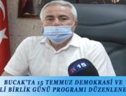 BUCAK'TA 15 TEMMUZ DEMOKRASİ VE MİLLİ BİRLİK GÜNÜ PROGRAMI DÜZENLENECEK