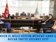 BURDUR İL MİLLİ EĞİTİM MÜDÜRÜ EMRE ÇAY, BUCAK TSO'YU ZİYARET ETTİ
