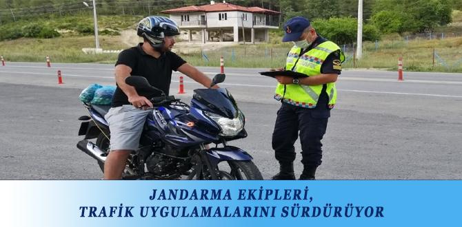JANDARMA EKİPLERİ, TRAFİK UYGULAMALARINI SÜRDÜRÜYOR