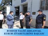 BURDUR VALİSİ ARSLANTAŞ, KURUM ZİYARETLERİNE BAŞLADI