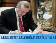 VALİ YARDIMCISI BALCIOĞLU DENİZLİ'YE ATANDI
