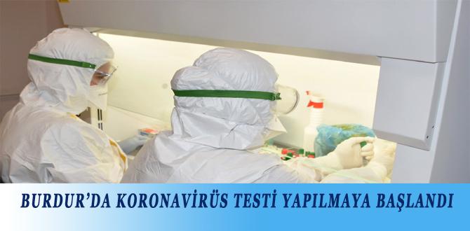 BURDUR'DA KORONAVİRÜS TESTİ YAPILMAYA BAŞLANDI
