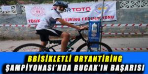 BİSİKLETLİ ORYANTİRİNG ŞAMPİYONASI'NDA BUCAK'IN BAŞARISI
