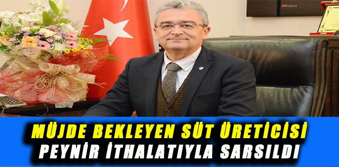 MÜJDE BEKLEYEN SÜT ÜRETİCİSİ PEYNİR İTHALATIYLA SARSILDI!