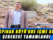 BAŞPINAR KÖYÜ'NDE İÇME SUYU ŞEBEKESİ TAMAMLANDI