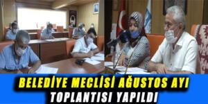 BELEDİYE MECLİSİ AĞUSTOS AYI TOPLANTISI YAPILDI