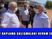 SATHİ KAPLAMA ÇALIŞMALARI DEVAM EDİYOR
