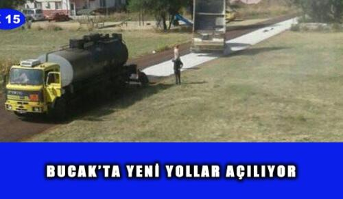 BUCAK'TA YENİ YOLLAR AÇILIYOR