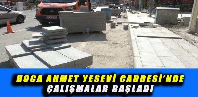 HOCA AHMET YESEVİ CADDESİ'NDE ÇALIŞMALAR BAŞLADI