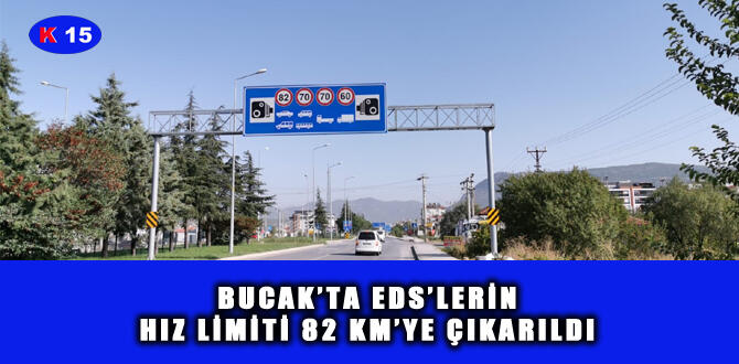 BUCAK'TA EDS'LERİN HIZ LİMİTİ 82 KM'YE ÇIKARILDI