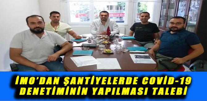 İMO'DAN ŞANTİYELERDE COVİD-19 DENETİMİNİN YAPILMASI TALEBİ