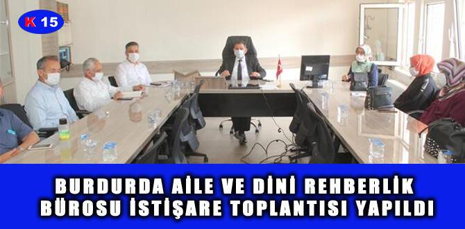 BURDURDA AİLE VE DİNİ REHBERLİK BÜROSU İSTİŞARE TOPLANTISI YAPILDI