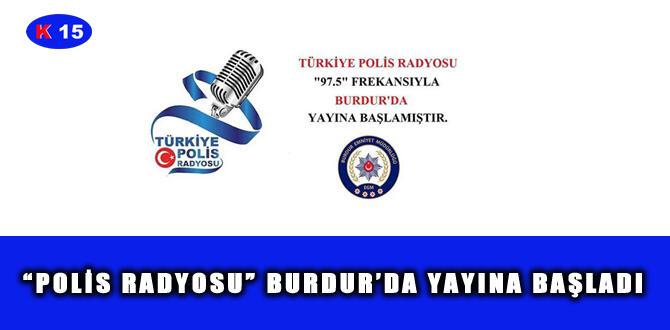 """""""POLİS RADYOSU"""" BURDUR'DA YAYINA BAŞLADI"""