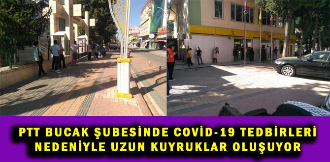 PTT BUCAK ŞUBESİNDE COVİD-19 TEDBİRLERİ NEDENİYLE UZUN KUYRUKLAR OLUŞUYOR