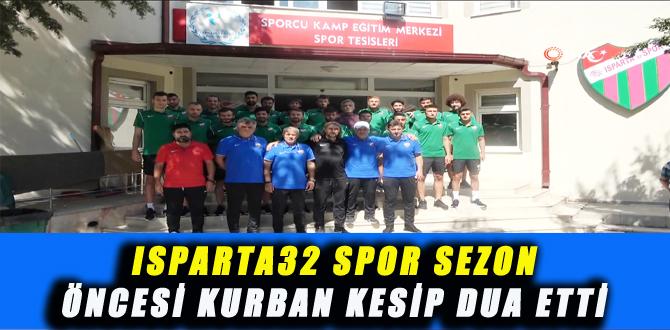 ISPARTA32 SPOR SEZON ÖNCESİ KURBAN KESİP DUA ETTİ