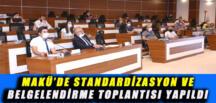 MAKÜ'DE STANDARDİZASYON VE BELGELENDİRME TOPLANTISI YAPILDI